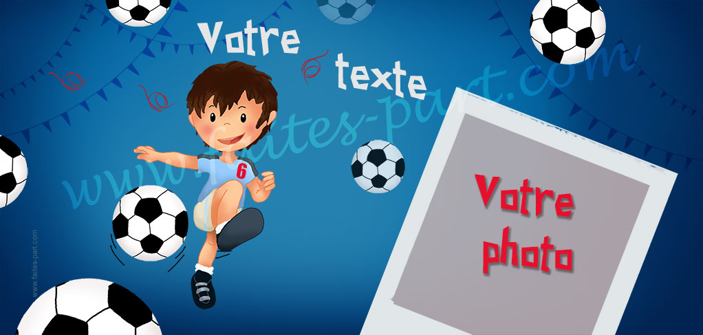 Th me anniversaire foot carte invitation avec photo - France football gratuit ...